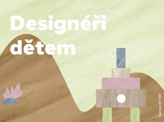 Designéři dětem: výstava autorské tvorby pro děti